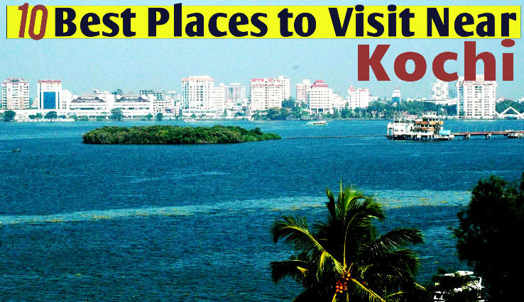 10 Best Places to Visit Near Kochi