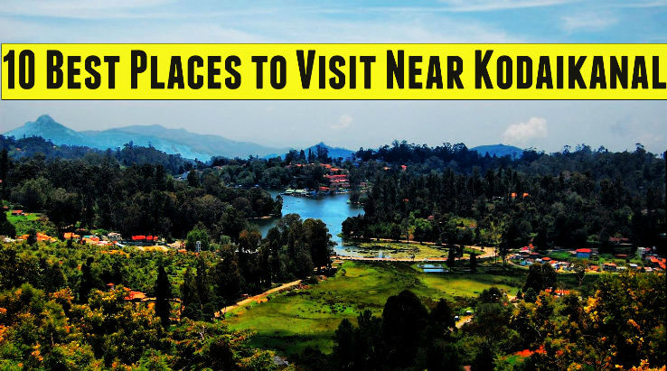 10 Best Places to Visit Near Kodaikanal