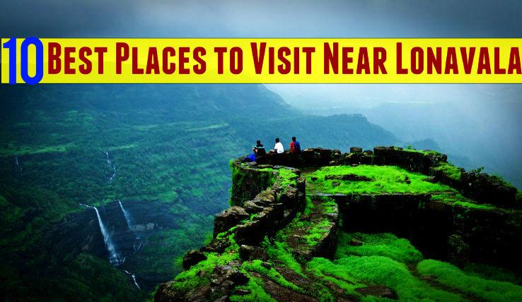 10 Best Places to Visit Near Lonavala