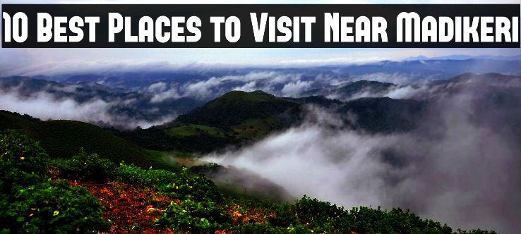 10 Best Places to Visit Near Madikeri