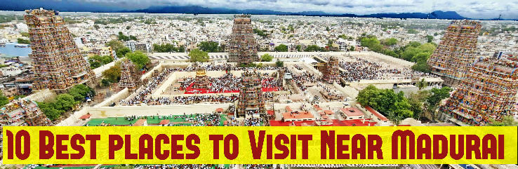 10 Best places to Visit Near Madurai