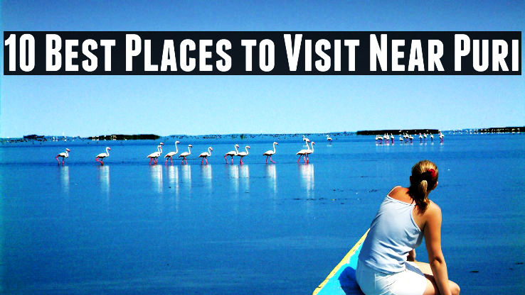 10 Best Places to Visit Near Puri