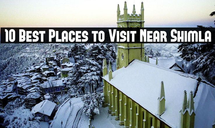 10 Best Places to Visit Near Shimla