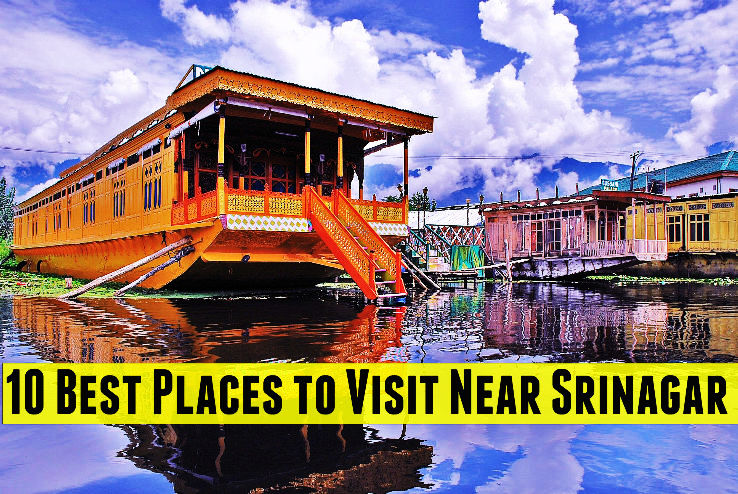 10 Best Places to Visit Near Srinagar