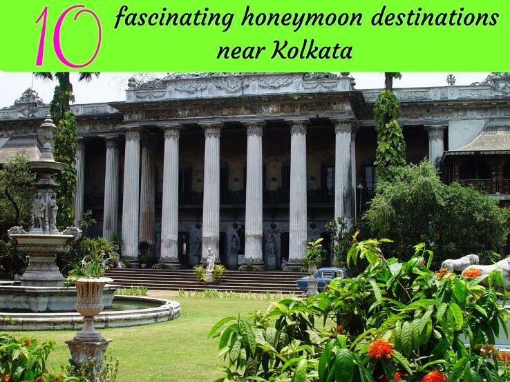 10 fascinating honeymoon destinations near Kolkata