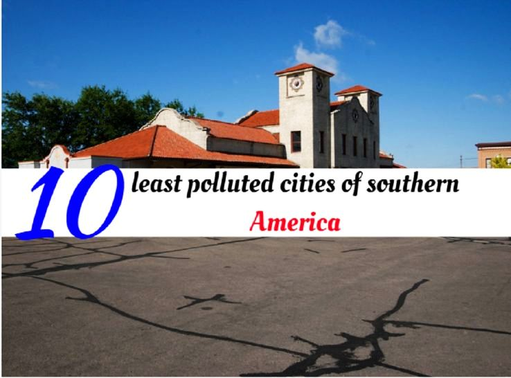 10 least polluted cities of southern America