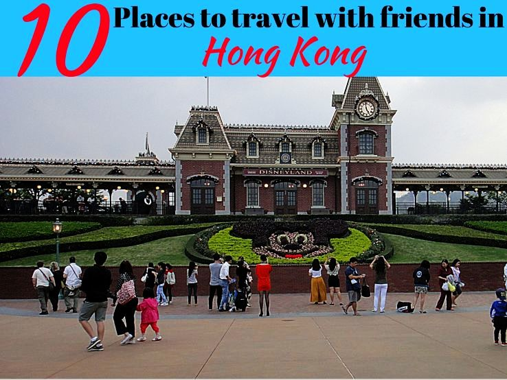 10 Places to travel with friends in Hong Kong