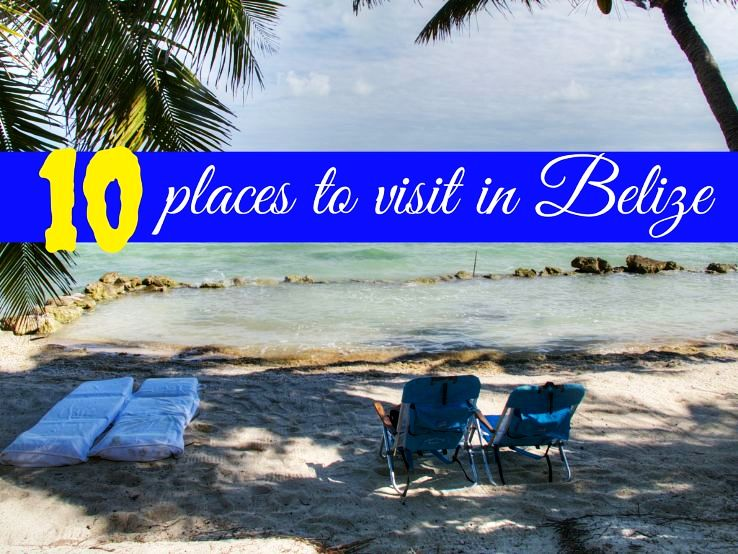 10 places to visit in Belize