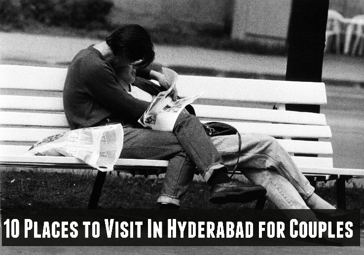 10 Places to Visit  In Hyderabad for Couples