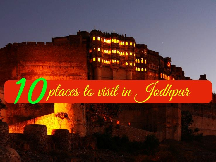 10 places to visit in Jodhpur