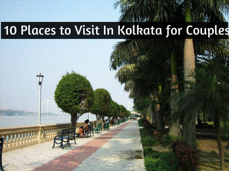 10 Places to Visit In Kolkata for Couples