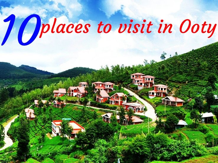 10 places to visit in Ooty