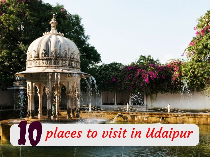 10 places to visit in Udaipur
