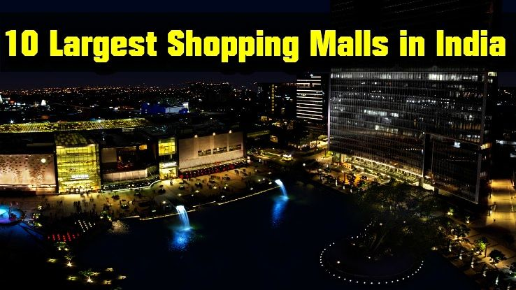 Top 10 Largest Shopping Malls In India 2019
