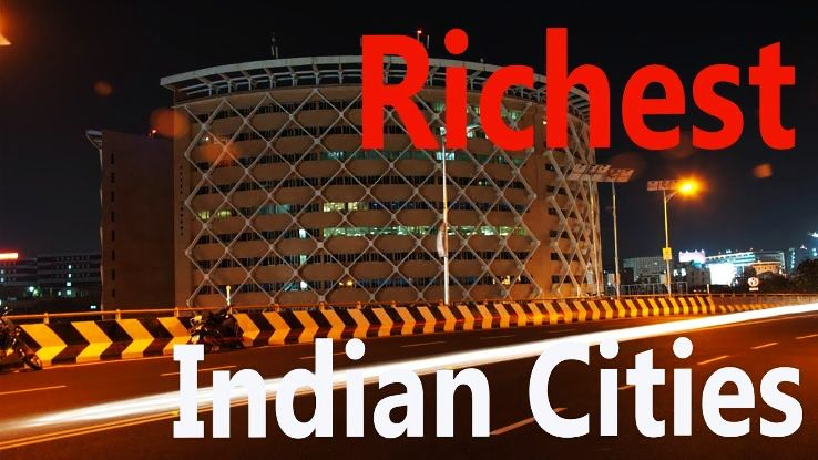Top 10 Richest Cities of India 2019