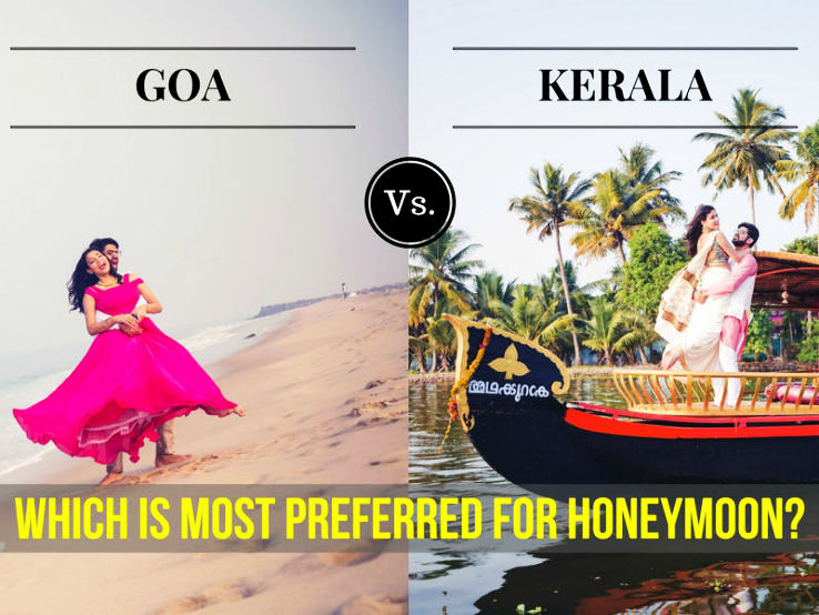 Goa Vs. Kerala. Which is the Most Preferred Spot for Honeymoon?