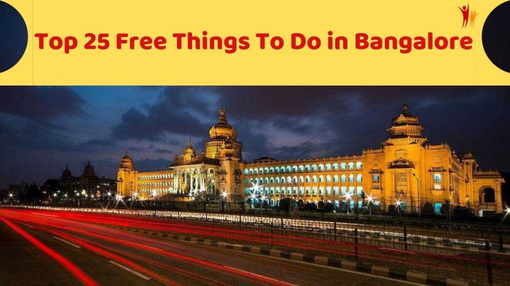 Top 25 Free Things To Do in Bangalore