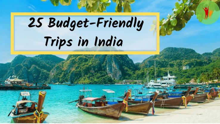 25 Budget-Friendly Trips in India