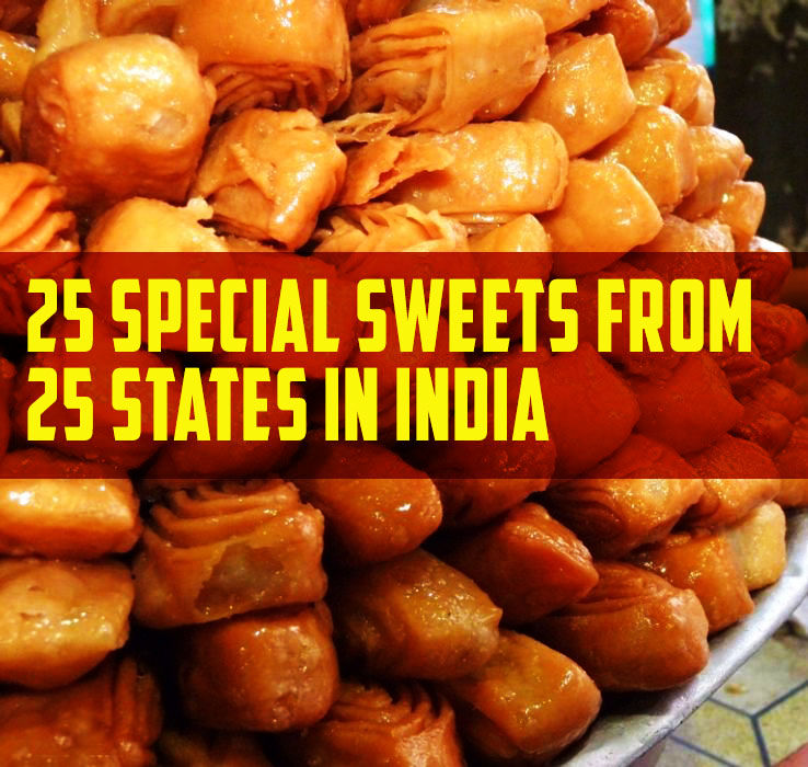 25 Special Sweets From 25 States In India