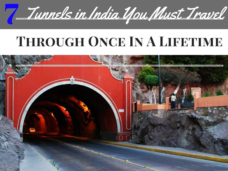 7 Tunnels in India You Must Travel Through Once In A Lifetime