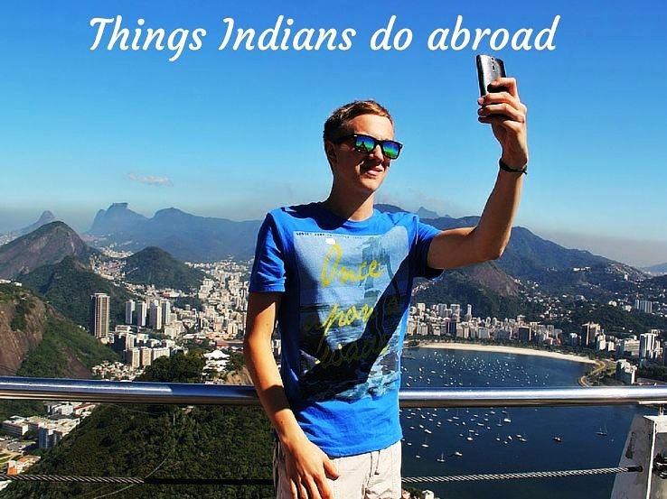 Funny Things Indians do Abroad