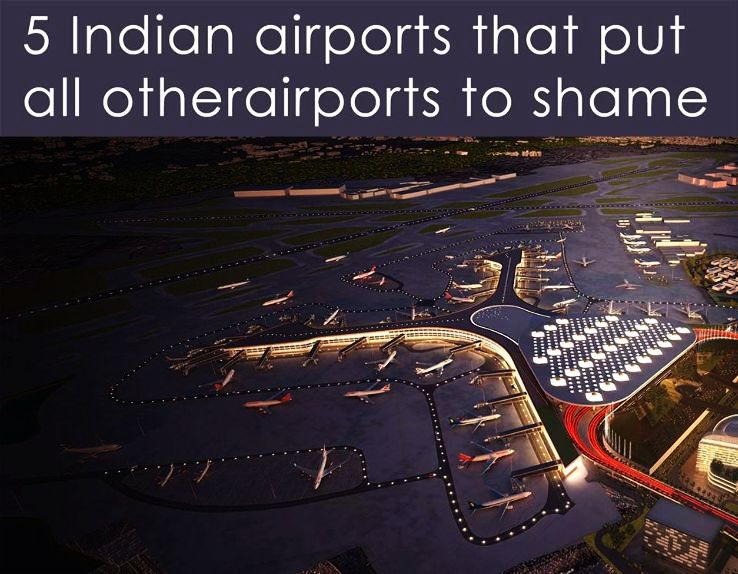 5 Airports of India that Put all Other Airports to Shame