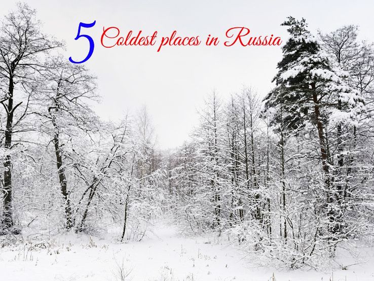 5 Coldest places in Russia