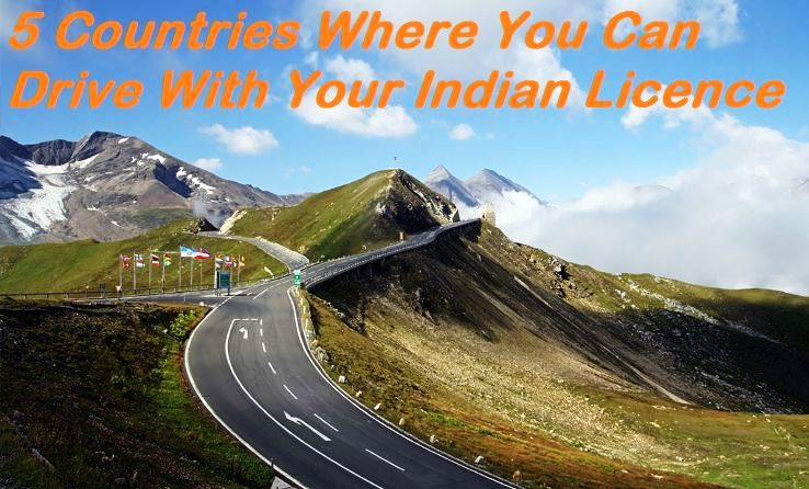 5 Countries Where You Can Drive With Your Indian Licence
