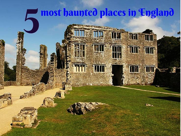 5 most haunted places in England