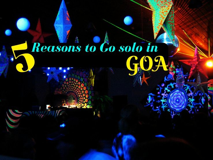 5 Reasons to Go solo in GOA