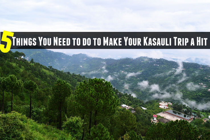 5 Things You Need to do to Make Your Kasauli Trip a Hit
