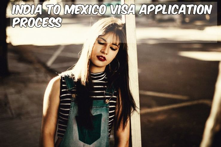 India to Mexico Visa application process