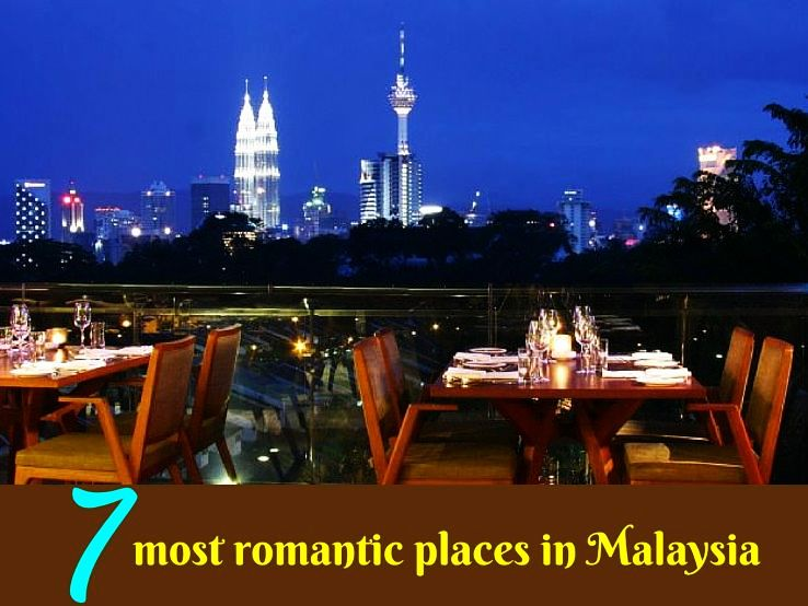 7 most romantic places in Malaysia