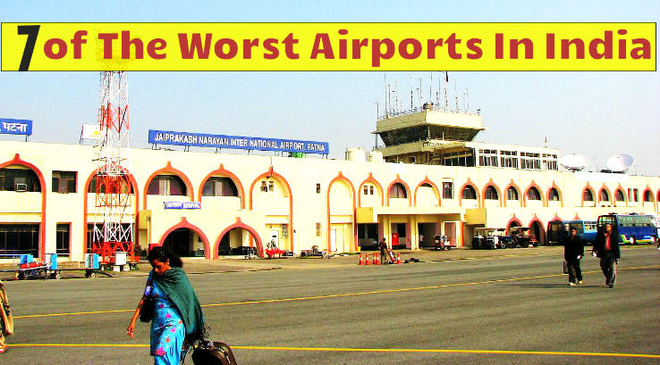 7 of The Worst Airports In India