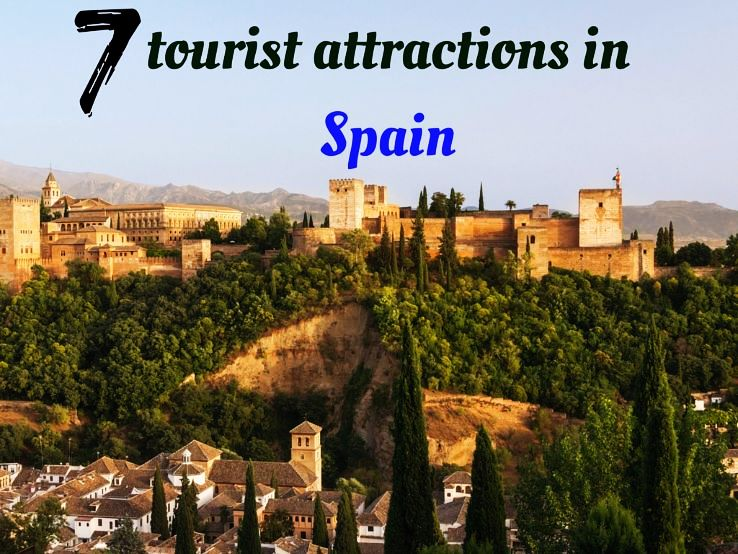 7 tourist attractions in Spain