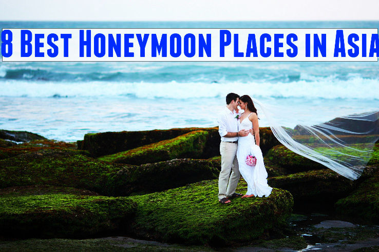 8 Best Honeymoon Places In Asia