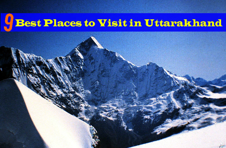 9 Best Places to Visit in Uttarakhand