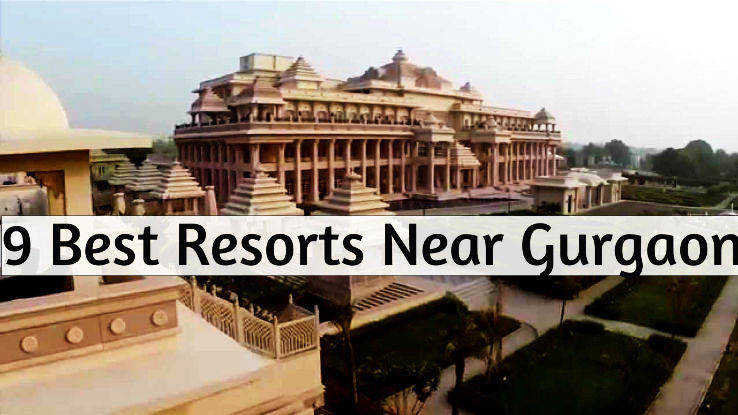 9 Best Resorts Near Gurgaon