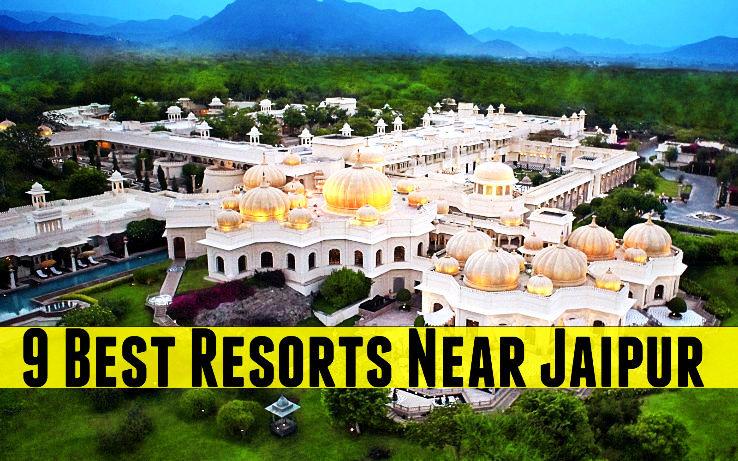 9 Best Resorts Near Jaipur