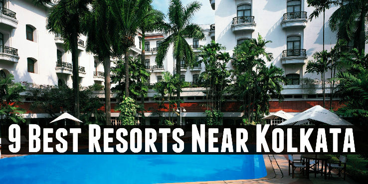 9 Best Resorts Near Kolkata