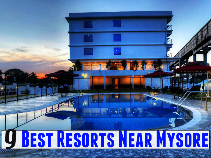 9 Best Resorts Near Mysore