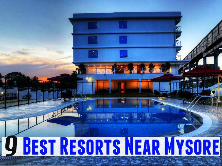 9 Best Resorts Near Mysore