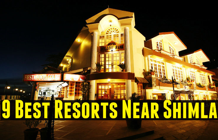 9 Best Resorts Near Shimla