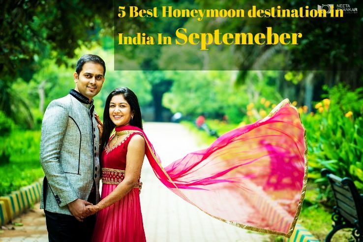 5 Best Honeymoon Destinations In India In September 2018 Hello Travel Buzz