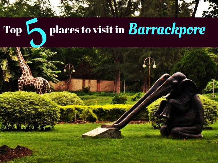 Top 5 Places To Visit In Barrackpore Hello Travel Buzz