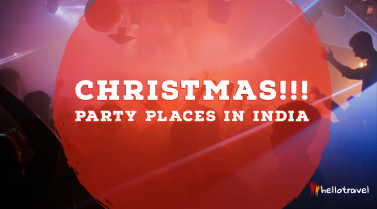 Make your Christmas celebration an amazing one this 2019 – Visit these top 15 places in India!