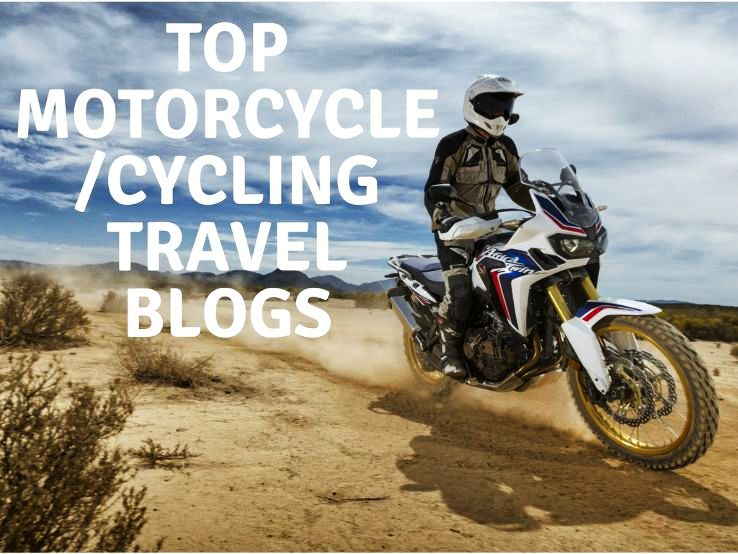 TOP MOTORCYCLE/CYCLING TRAVEL BLOGS 2019