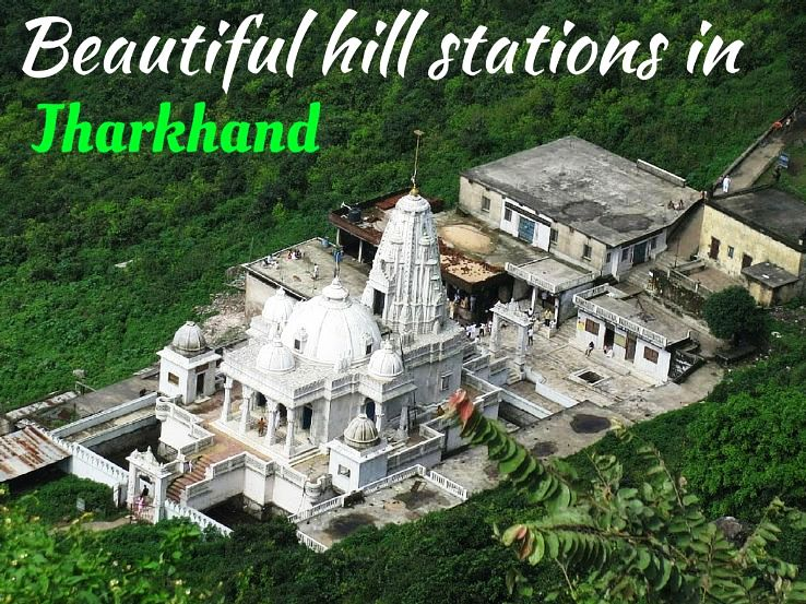 Beautiful hill stations in Jharkhand
