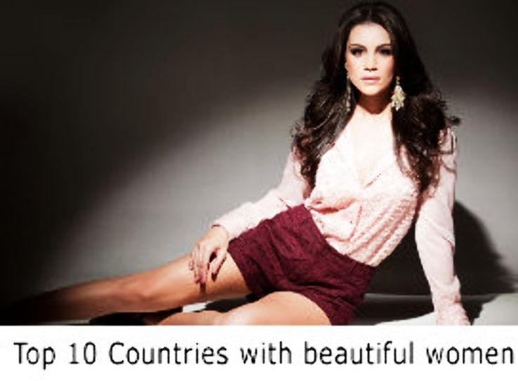 विश्व के 9 देश जहाँ रहती हैं दुनियाँ की सबसे खूबसूरत महिलाएं