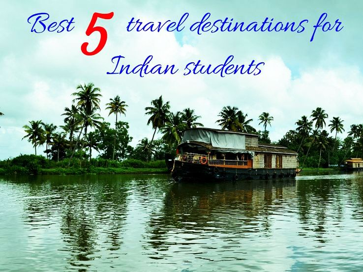 Best 5 travel destinations for Indian students